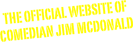 the official website of comedian jim mcdonald